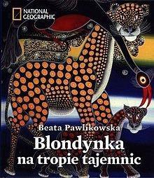 Beata Pawlikowska  Blondynka na tropie tajemnic - WYSYLAMY w ciągu: 24 godz. - SKORZYSTAJ Z DOSTAWY GRATIS!