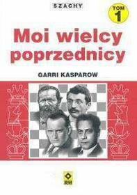 Kasparow Garri Moi wielcy poprzednicy t.1