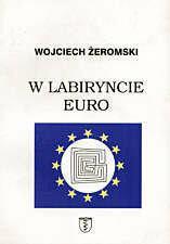 Wojciech Żeromski W labiryncie euro