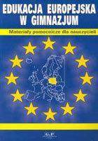 Edukacja europejska w gimnazjum.  Materiały pomocnicze dla nauczycieli
