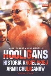 Cass Pennant, Andy Nicholls Hooligans - historia angielskiej armii chuliganów