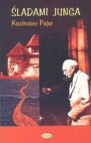 Kazimierz Pajor Śladami Junga