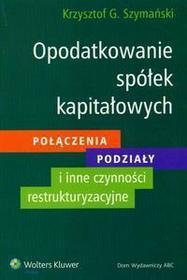 Szymański Krzysztof Opodatkowanie spółek kapitałowych