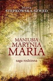 Maniusia Marynia Maria. Saga rodzinna