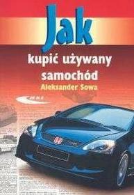 Sowa Aleksander Jak kupić używany samochód