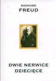 Freud Sigmund Dwie nerwice dziecięce