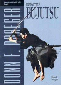 Draeger Donn F. Tradycyjne bujutsu