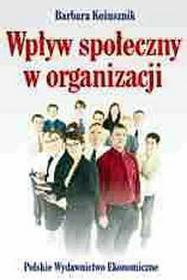 Barbara Kożusznik Wpływ społeczny w organizacji