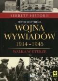 Matthews Peter Wojna wywiadów 1914-1945: Walka w eterze