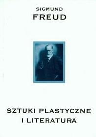 Freud Sigmund Sztuki plastyczne i literatura t.10