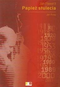 Jan Ross Jan Paweł II. Papież stulecia