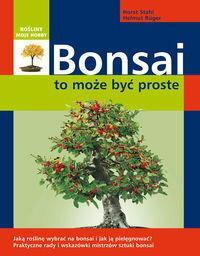 Horst Stahl Helmut RĂźger Bonsai - to może być proste