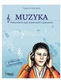Eugeniusz Wachowiak Muzyka gimn. kl. 1-3.   Podręcznik z ćwiczeniami. REFORMA.