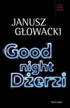 Janusz Głowacki Good Night, Dżerzi