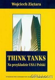 Wojciech Ziętara Think Tanks na przykładzie USA i Polski