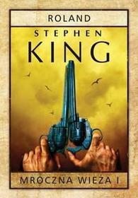 King Stephen Mroczna wieża Tom 1 Roland + kod na książkę za 1 gr