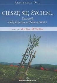 Dul Agnieszka Cieszę się życiem