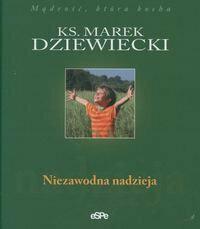 ks. Marek Dziewiecki Niezawodna nadzieja