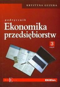 Guzera Krystyna Ekonomika przedsiębiorstw Podręcznik część 3