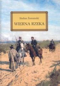 Stefan Żeromski Wierna rzeka. Lektura z opracowaniem