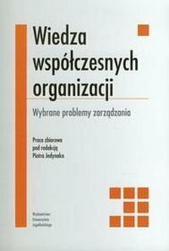Jedynak Piotr Wiedza współczesnych organizacji.