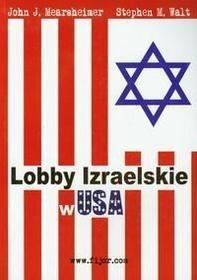 Stephen M. Walt Lobby Izraelskie w USA