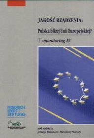 Hausner Jerzy i Maroda Mirosława Jakość rządzenia : Polska bliżej Unii Europejskiej?