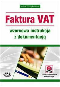 Wyrzykowska Anna Faktura VAT wzorcowa instrukcja z dokumentacją (z suplementem elektronicznym)
