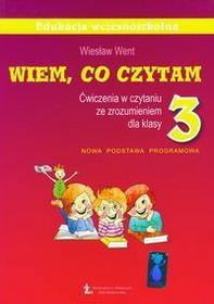 Wiesław Went Wiem, co czytam. Klasa 3. Ćwiczenia w czytaniu ze zrozumieniem