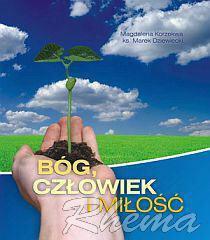 Magdalena Korzekwa, ks. Marek Dziewiecki Bóg, człowiek i miłość