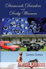 James Jones Diamonds Daimlers and Derby Winners