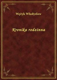 Władysław Wężyk Kronika rodzinna