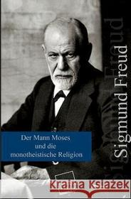 Freud, Sigmund Der Mann Moses Und Die Monotheistische Religion