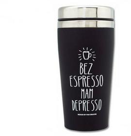 Kubek Termiczny Bez Espresso mam Depresso