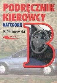 Krzysztof Wiśniewski Podręcznik kierowcy kategorii B