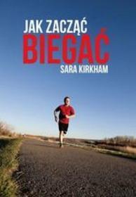 Kirkham Sara Jak zacząć biegać