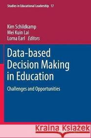 Kim Schildkamp Mei Kuin Lai Lorna Earl Data-Based Decision Making in Education: Challenges and Opportunities