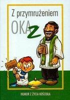 Zabdyr Łukasz Z przymrużeniem oka Humor z życia Kościoła t,2