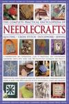Lucinda Ganderton The Complete Practical Encyclopedia of Needlecrafts: Quilting, Cross Stitch, Patchwork, Sewing