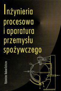 Lewicki Piotr Inżynieria procesowa i aparatura przemysłu spożywczego