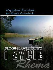Magdalena Korzekwa, Ks. Marek Dziewiecki Błogosławieństwo i życie