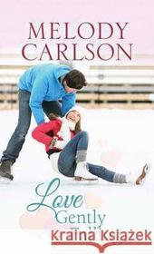 Melody Carlson Love Gently Falling
