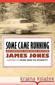 James Jones Some Came Running: Authorized Abridged Edition