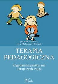 Ewa Małgorzata Skorek Terapia pedagogiczna. Tom 2. Zagadnienia praktyczne i propozycje zajęć + Płyta CD Gratis
