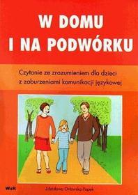 Orłowska-Popek Z. W domu i na podwórku Czytanie ze zrozumieniem dla dzieci...