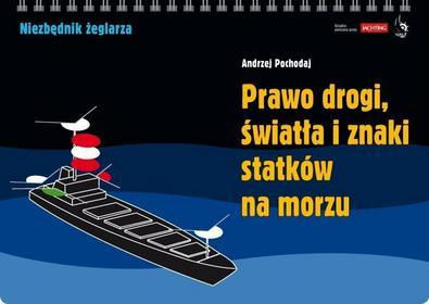 Andrzej Pochodaj Prawo drogi światła i znaki statków na morzu