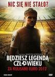 Będziesz legendą człowieku: Za kulisami Euro 2012