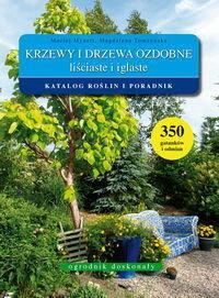 Maciej Mynett, Magdalena Tomżyńska KRZEWY I DRZEWA OZDOBNE LIŚCIASTE I IGLASTE
