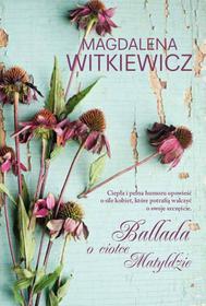 Magdalena Witkiewicz Ballada o ciotce Matyldzie