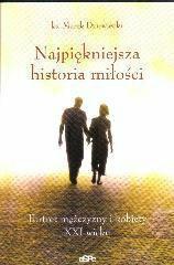 ks. Marek Dziewiecki Najpiękniejsza historia miłości